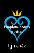 kingdom hearts opinions♡ by OhSnapItzTyy