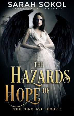 The Hazards of Hope (Conclave 3) by SarahSokol5