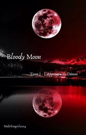 Bloody Moon Tome 1 - L'Apprentie du Démon by MultiFangirl2004