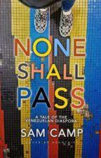 None Shall Pass: A Tale of the Venezuelan Diaspora by Sam_le_fou