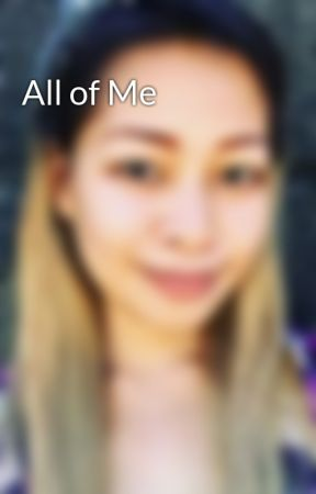All of Me by angeldrb