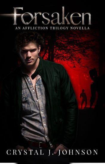 FORSAKEN  (Book 0.5 of the Affliction Trilogy)