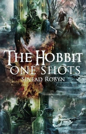 The Hobbit One-Shots by SineadRobyn