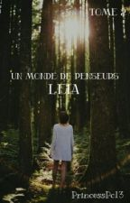 Un monde de penseurs : Leia (Tome 2) [EN PAUSE] by PrincessPC13