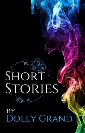 Short Stories by Dolly Grand by dollygrand