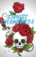 SANGRE ENAMORADA by NaluDragneel1234