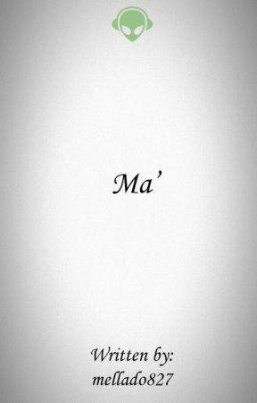 Ma' by mellado827