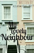 My Lovely Neighbour by GreenTea_Ice_