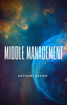 Middle Management (Book two of the Yaatra Hombre series) by writingkat1994