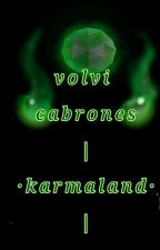 he vuelto cabrones {karmaland} by Japink55