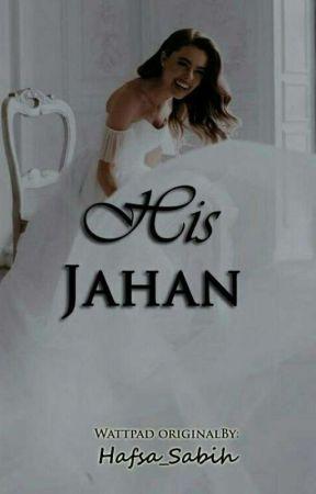 His Jahan by Hafsa_Sabih