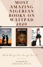 Most Amazing Nigerian Books On Wattpad 2020 by Madinah_Writes