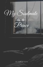 My Soulmate is a Prince by PetiaraShana01
