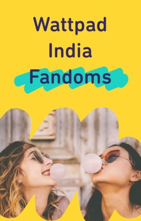 Wattpad India Fandoms by AmbassadorsIN