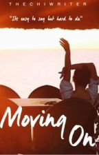 Moving On (KathNiel) by TheChicWriter