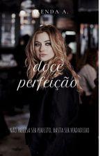 doce perfeição by EuridesCarvalho