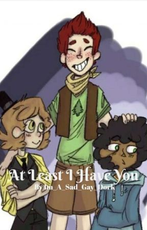 At Least I have You (Dadvid) by Im_A_Sad_Gay_Dork