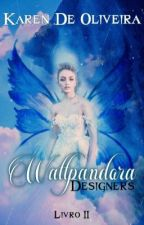 Wattpandora Designer - Livro II by KarenDeOliveira