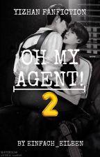 Oh My Agent! -2- [YiZhan FF] by einfach_Eileen