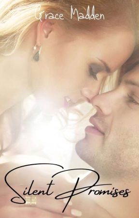 Silent Promises (A Completed Steamy Romance) by gracemadden1234