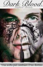 Dark Blood by penniroyaltea