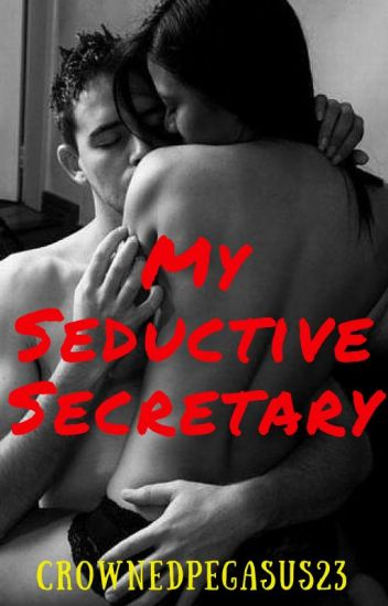 My Seductive Secretary
