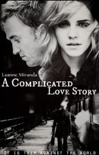 A Complicated Love Story - A DraMione Fan Fiction. [Editing] by Leedbookie