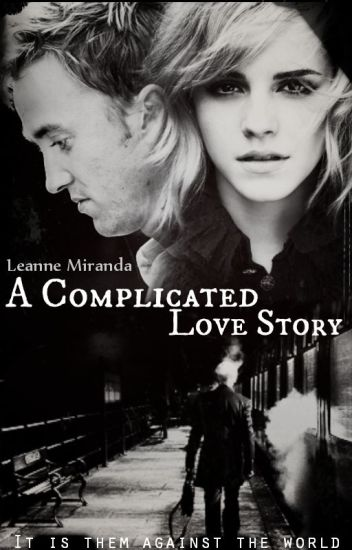 A Complicated Love Story - A DraMione Fan Fiction. [Editing]