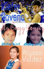 My Crazy Family BOOK 2 (AlyFer/KiefLy) by QueenKurba