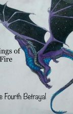Wings of Fire: The Fourth Betrayal by MLB333