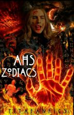 AHS Zodiacs by titafanfics