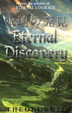 Eternal Discovery (EDITING) by Theodore21