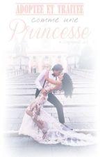 Réécriture 《Adoptée et traitée comme une princesse》 by Shaynnah_Zlh