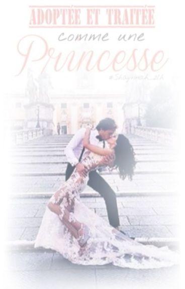 Réécriture 《Adoptée et traitée comme une princesse》