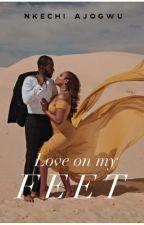 Love On My Feet  by NkechiAjogwu