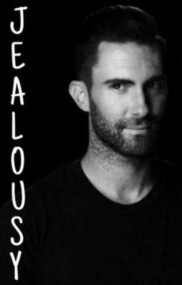 Jealousy - An Adam Levine Fanfiction