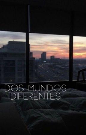 Dos mundos diferentes  by lucerna32