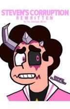 Steven's Corruption Rewritten - Steven Universe Future  by the-average-writer