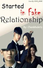 Started In Fake Relationship(Editing) by Cheenengs
