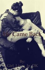 He Came Back (slow updates) by Girl_Lives_In_DK