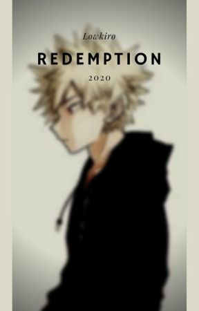 Redemption (Bakugou x reader) by Lowkiro1