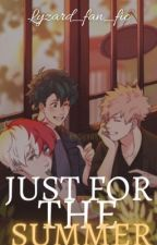 Just for the Summer by lyzard_fan_fics