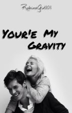 You're My Gravity [completed] by -voidgrayson