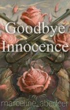 Goodbye Innocence by marceline_abedeer