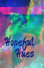 Hopeful Hues [CANCELLED] by Frequent_Apple
