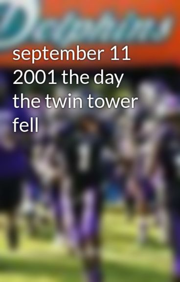 september 11 2001 the day the twin tower fell by liv3qwon