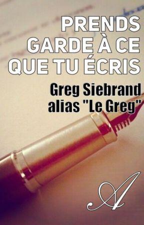 Prend garde à ce que tu écris by LeGreg