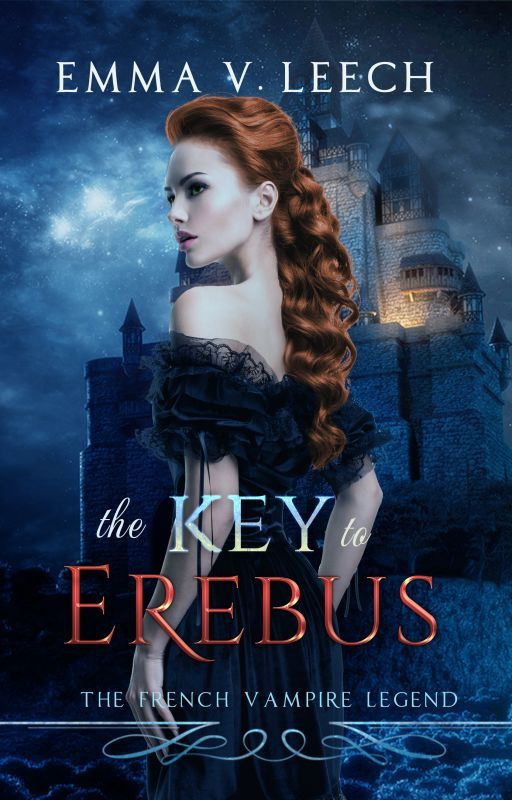 The Key to Erebus. (Les Corbeaux: The French Vampire Legend) Completed. by LaDameBlanche