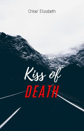Kiss of Death by Chloeeofficial