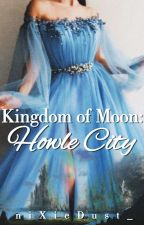 Kingdom Of Moon: Howle City by niXieDust_